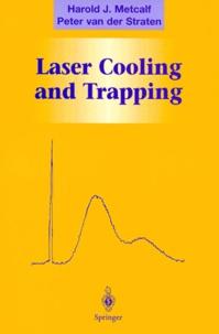 Peter van der Straten et Harold-J Metcalf - Laser cooling and trappin.