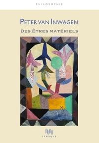 Peter Van Inwagen - Des êtres matériels.