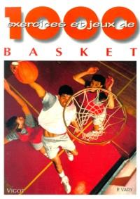 Peter Vary - 1000 Exercices et jeux de Basket-Ball.
