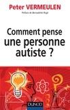 Peter Vermeulen - Comment pense une personne autiste ?.