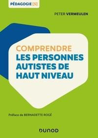 Peter Vermeulen - Comprendre les personnes autistes de haut niveau.