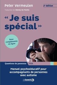 """Peter Vermeulen - """"""""Je suis spécial"""""""" - Manuel psycho-éducatif pour accompagnants de personnes avec autisme."""