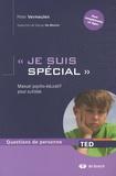 """Peter Vermeulen - """"Je suis spécial"""" - Manuel psycho-éducatif pour autistes."""