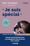 """Peter Vermeulen - """"Je suis spécial"""" - Manuel psycho-éducatif pour accompagnants de personnes avec autisme."""