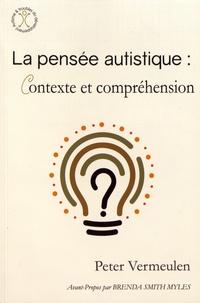 Peter Vermeulen - La pensée autistique : contexte et compréhension.