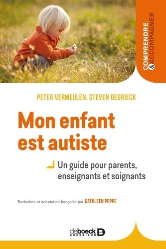 Mon enfant est autiste. Un guide pour parents, enseignants et soignants 3e édition