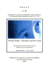 Peter Vernon - GRAAT N° 28 : Seeing Things : Literature and The Visual - Paper From The Fifth International British Council Symposium, sept 2001.