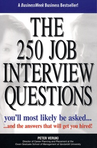 Peter Veruki - The 250 job interview questions - you'll most likely be asked... and the answers that will get jou hired!.