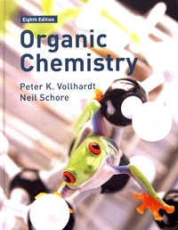 Peter Vollhardt et Neil Schore - Organic Chemistry - Structure and Function.