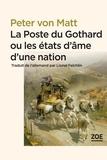 Peter VON MATT et Lionel Felchlin - La Poste du Gothard ou les états d'âme d'une nation - Promenades dans la Suisse littéraire et politique.