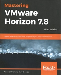 Corridashivernales.be Mastering VMware Horizon 7.8 - Master desktop virtualization to optimize your end user experience Image