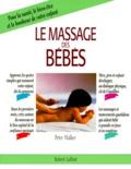 Peter Walker - Le massage des bébés - Pour la santé, le bien-être et le bonheur de votre enfant.