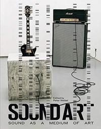 Peter Weibel - Sound art - Sound as a medium of art.