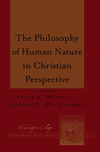 Peter Weigel et Joseph Prud'homme - The Philosophy of Human Nature in Christian Perspective.