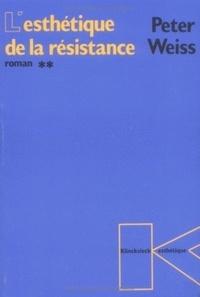 Peter Weiss - L'esthétique de la résistance - Tome 2.