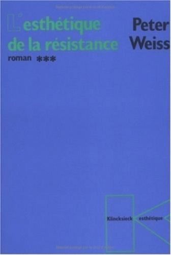 Peter Weiss - L'esthétique de la résistance - Tome 3, Edition 1993.