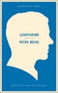 Peter Weiss - Leavetaking.