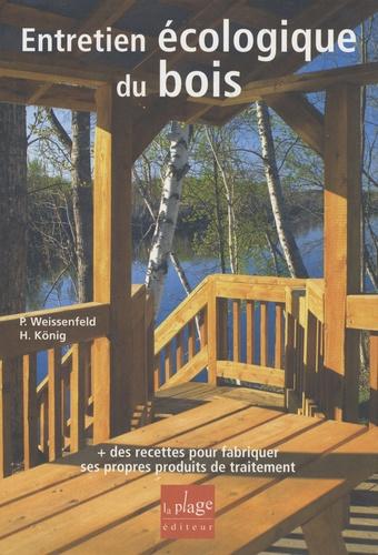 Peter Weissenfeld et Holger König - Entretien écologique du bois.