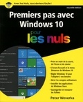 Peter Weverka - Premiers pas avec Windows 10 pour les nuls.