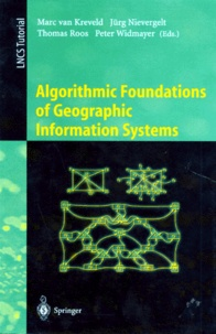 Peter Widmayer et Thomas Roos - ALGORITHMIC FOUNDATIONS OF GEOGRAPHIC INFORMATION SYSTEMS. - Edition en anglais.
