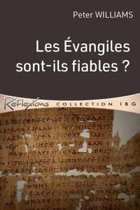 Peter Williams - Les évangiles sont-ils fiables?.