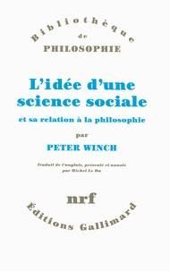 Peter Winch - L'idée d'une science sociale et sa relation à la philosophie.