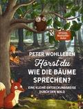 Peter Wohlleben - Hörst du, wie die Bäume sprechen? - Eine kleine Entdeckungsreise durch den Wald.