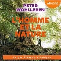 Peter Wohlleben - L'homme et la nature - Comment faire renaître ce lien secret ?.