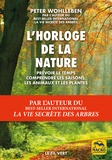 Peter Wohlleben - L'horloge de la nature - Prévoir le temps, comprendre les saisons, les animaux et les plantes.
