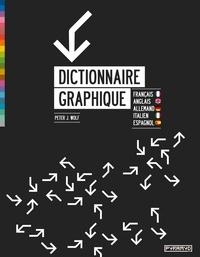Peter Wolf - Dictionnaire graphique - Français, Anglais, Allemand, Italien, Espagnol.