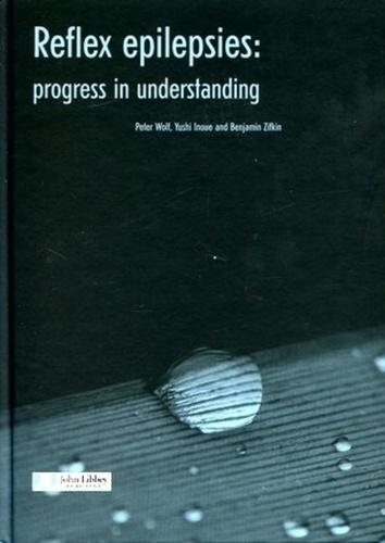 Peter Wolf et Yushi Inoue - Reflex epilepsies - Progress in understanding.