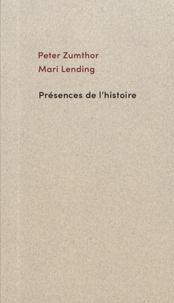 Peter Zumthor et Mari Lending - Présences de l'histoire.