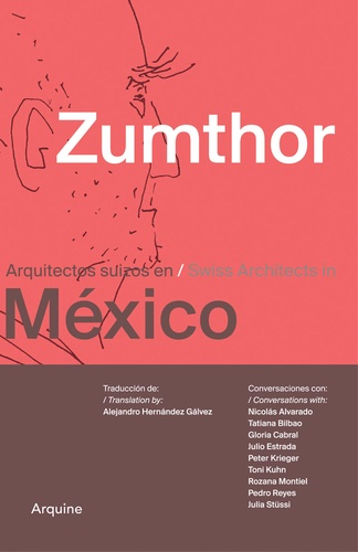 Peter Zumthor - Zumthor in Mexico - Swiss architects in Mexico.