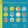 Petigny aline De - Petites Pensees A L'Endroit Tome 5.