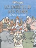 Pétillon - Jack Palmer  : Un privé dans la nuit.