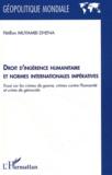 Pétillon Muyambi Dhena - Droit d'ingérence humanitaire et normes internationales impératives - Essai sur les crimes de guerre, crimes contre l'humanité et crime de génocide.