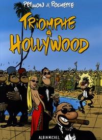 Pétillon et  Rochette - Triomphe à Hollywood.
