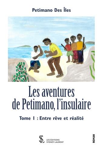 Petimano Des Îles - Les aventures de Petimano, l'insulaire - Entre rêve et réalité.