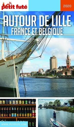 Petit Futé Autour de Lille. France et Belgique  Edition 2020