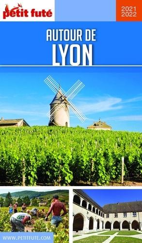 Petit Futé Autour de Lyon. Ain-Beaujolais-Dauphiné-Lyonnais  Edition 2021