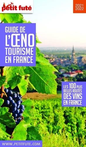 Petit Futé Guide de l'oenotourisme en France  Edition 2021-2022