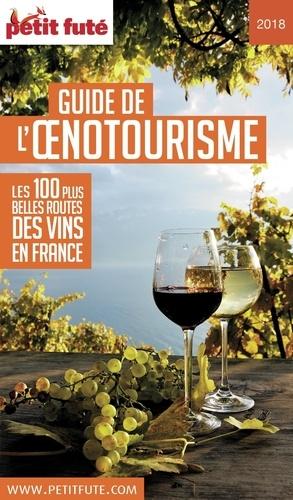Petit Futé Guide de l'oenotourisme  Edition 2018