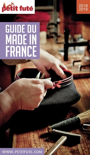 Petit Futé Guide du Made in France  Edition 2018-2019