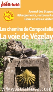 Petit Futé - Petit Futé, La voie de Vézelay - Les chemins de Compostelle.