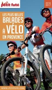 Petit Futé - Petit Futé Les plus belles balades à vélo en Provence.