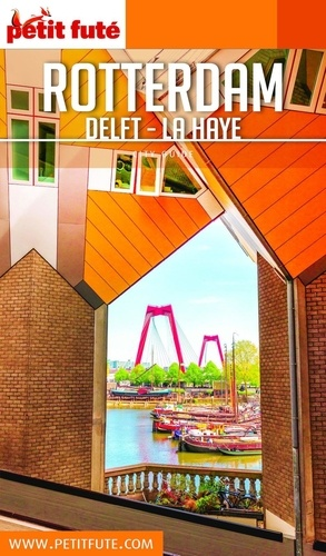 Petit Futé Rotterdam. Delft - La Haye  Edition 2019