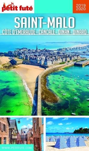 Petit Futé Saint-Malo. Côte d'Emeraude, Cancale, Dinan, Dinard  Edition 2019-2020