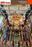Petit Futé - Vienne, Prague, Budapest - Les trois baroques.