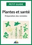 Petit Guide et Jean-Marie Polese - Plantes et santé - Préparation des remèdes.