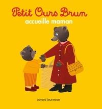 Danièle Bour - Petit Ours Brun accueille maman.